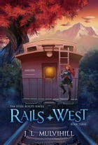 Rails West by J L Mulvihill
