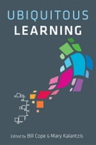Ubiquitous Learning by Bill Cope