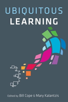 Book Ubiquitous Learning by Bill Cope