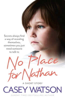 Book No Place for Nathan: A True Short Story by Casey Watson
