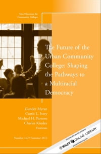 The Future of the Urban Community College: Shaping the Pathways to a Mutiracial Democracy: New…