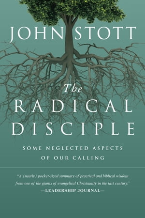 The Radical Disciple by John Stott