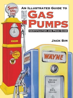 Ultimate Gas Pump ID and Pocket Guide Identification Identification and Price Guide