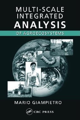 Book Multi-Scale Integrated Analysis of Agroecosystems by Giampietro, Mario