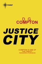 Justice City by D.G. Compton