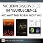 Modern Discoveries in Neuroscience... And What They Reveal About You (Collection) by Dale Purves
