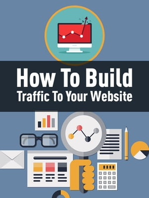 How To Build Traffic To Your Website by Guy Deloeuvre