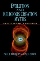 Evolution and Religious Creation Myths: How Scientists Respond