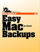 Take Control of Easy Mac Backups by Joe Kissell