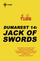 Jack of Swords: The Dumarest Saga Book 14 by E.C. Tubb