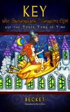 Key the Steampunk Vampire Girl and the Tower Tomb of Time by Becket