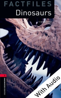 Dinosaurs - With Audio Level 3 Factfiles Oxford Bookworms Library