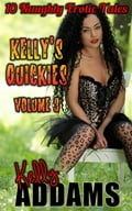 Kelly's Quickies Volume 3 97f4743d-995f-4f4f-b6f9-4bc2ad0f4b23