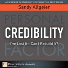 Book Credibility: I've Lost It-Can I Rebuild It? by Sandy Allgeier