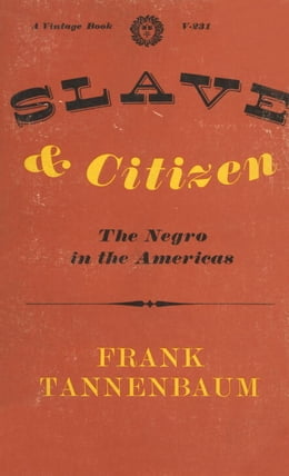 Book Slave and Citizen by Frank Tannenbaum
