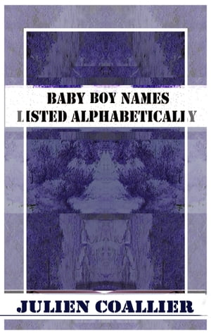 Baby Boy Names Listed Alphabetically