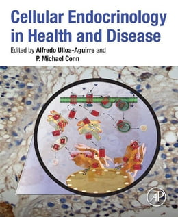 Book Cellular Endocrinology in Health and Disease by Alfredo Ulloa-Aguirre