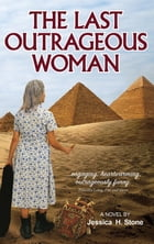 The Last Outrageous Woman: A Novel by Jessica H Stone