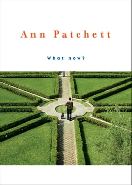 Book What Now? by Ann Patchett