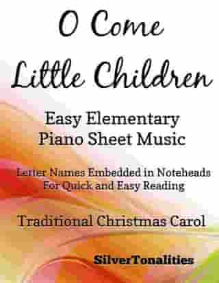 O Come Little Children Easy Elementary Piano Sheet Music