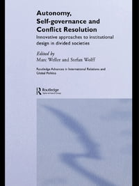 Autonomy, Self Governance and Conflict Resolution: Innovative approaches to Institutional Design in…