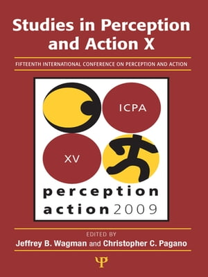 Studies in Perception and Action X Fifteenth International Conference on Perception and Action