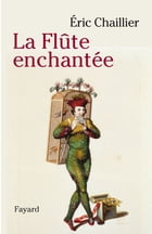 La flute enchantée by Eric Chaillier