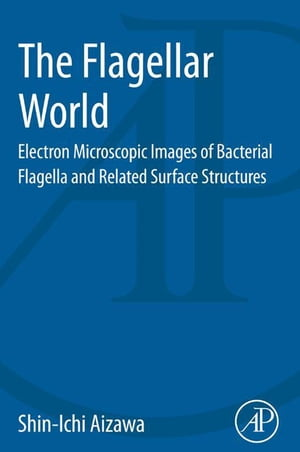 The Flagellar World Electron Microscopic Images of Bacterial Flagella and Related Surface Structures