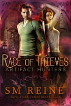 Race of Thieves: Artifact Hunters, #1 by SM Reine