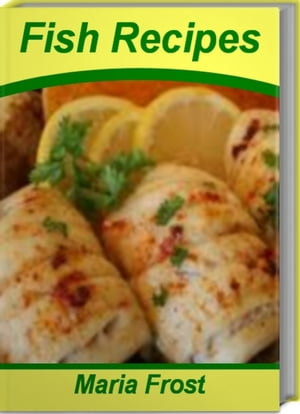 Fish Recipes Super-Easy Cod Fish Recipes,  Baked Fish Recipes,  Easy Fish Recipes,  Healthy Fish Recipes,  Grilled Fish Recipes