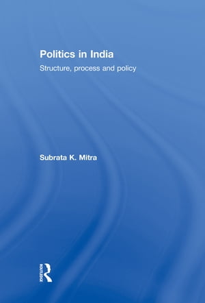 Politics in India Structure,  Process and Policy