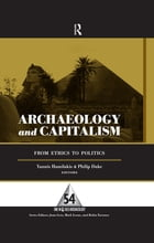 Archaeology and Capitalism: From Ethics to Politics