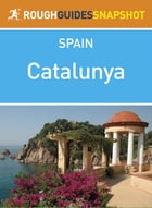 Catalunya Rough Guides Snapshot Spain (includes The Costa Brava, Cadaqués, Girona, Figueres, the…