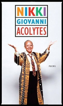 Book Acolytes: Poems by Nikki Giovanni