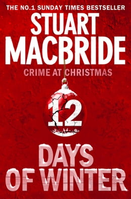Book Twelve Days of Winter: Crime at Christmas (short stories) by Stuart MacBride