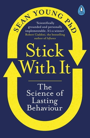 Stick with It The Science of Lasting Behaviour