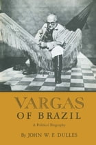 Vargas of Brazil: A Political Biography