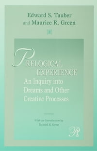 Prelogical Experience: An Inquiry into Dreams and Other Creative Processes