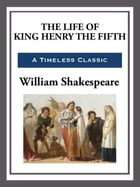 The Life of King Henry the Fifth by William Shakespeare