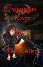 Crimson Rain by Tex Leiko