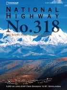 National Highway No. 318 - The Scenic Road of Western China: The Scenic Road of Western China by David Shu-Fan KWOK