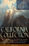 9788026847540 - Charles S. Olcott, Herbert W. Gleason, John Muir: JOHN MUIR'S CALIFORNIA COLLECTION: My First Summer in the Sierra, Picturesque California, The Mountains of California, The Yosemite & Our National Parks (Illustrated) - Kniha
