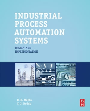 Industrial Process Automation Systems Design and Implementation