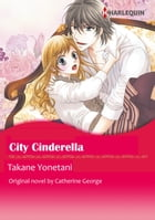 CITY CINDERELLA: Harlequin Comics by Catherine George