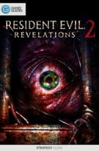 Resident Evil: Revelations 2 - Strategy Guide by GamerGuides.com