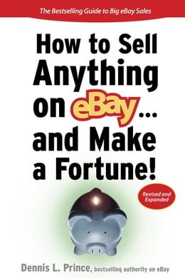 Book How to Sell Anything on eBay... And Make a Fortune by Prince, Dennis L.