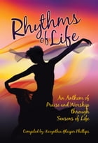 Rhythms of Life by Karynthia Phillips