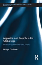Migration and Security in the Global Age: Diaspora Communities and Conflict