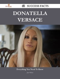 Donatella Versace 68 Success Facts - Everything you need to know about Donatella Versace