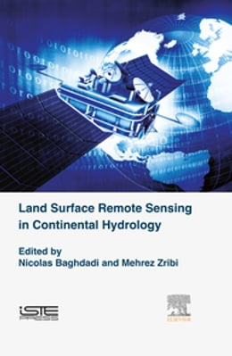 Book Land Surface Remote Sensing in Continental Hydrology by Nicolas Baghdadi